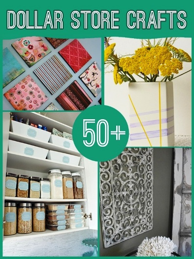 50+ Dollar Store Craft Ideas