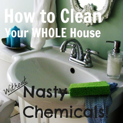 How To Clean Your Whole House Without Nasty Chemicals 1