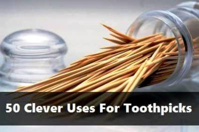 50 Clever Uses For Toothpicks
