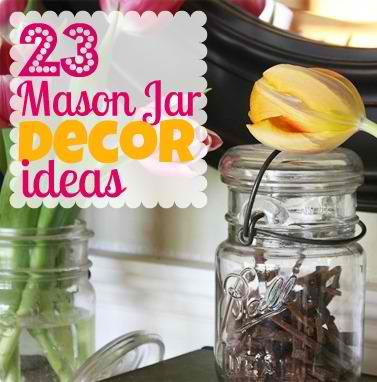 23 DIY Mason Jar Decorating Ideas