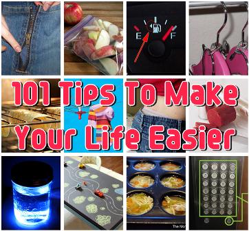 101 Insanely Clever Tips To Make Your Life Easier