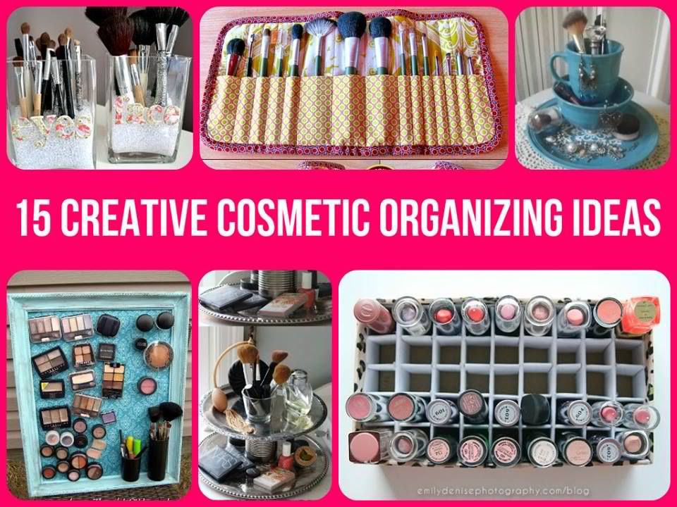15 Creative Ways To Organize Your Cosmetics