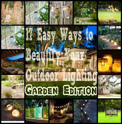 17 Easy Ways to Beautify Your Outdoor Lighting