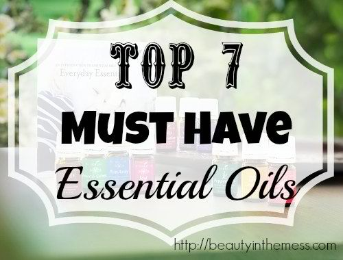 7 Must Have Essential Oils