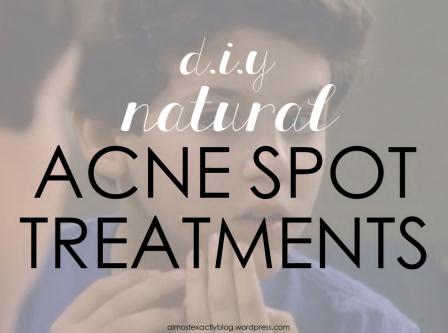 DIY ACNE SPOT TREATMENTS