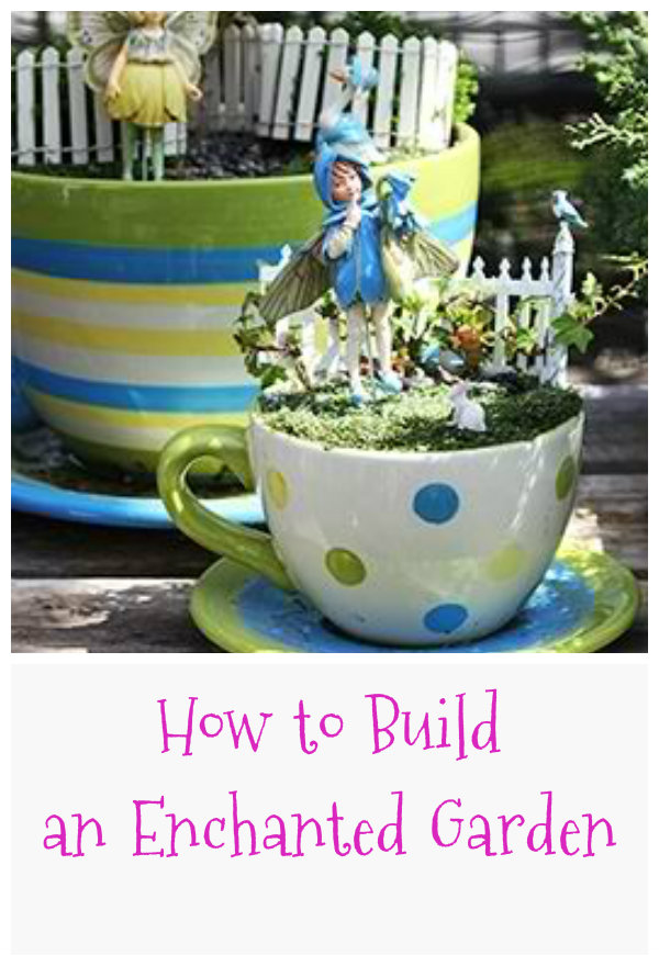 How to Build an Enchanted Garden