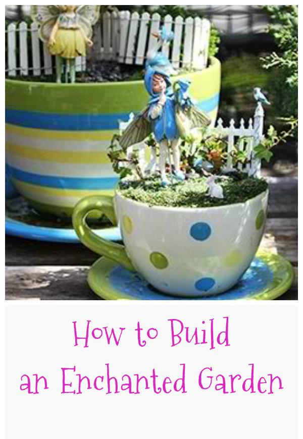How to Build an Enchanted Garden