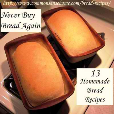Never Buy Bread Again – 13 Must Try Bread Recipes