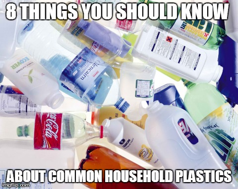 8 Things You Should Know About Common Household Plastics