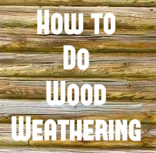 How to Do Wood Weathering