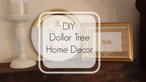 Diy Home Decor Ideas From Dollar Tree Stores